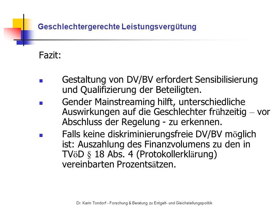 Dr. Karin Tondorf - Forschung & Beratung zu Entgelt- und Gleichstellungspolitik Geschlechtergerechte Leistungsvergütung Fazit: Gestaltung von DV/BV er