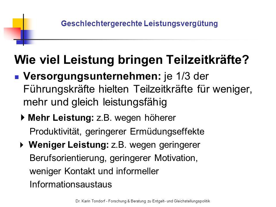 Dr. Karin Tondorf - Forschung & Beratung zu Entgelt- und Gleichstellungspolitik Geschlechtergerechte Leistungsvergütung Wie viel Leistung bringen Teil