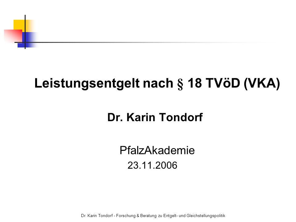 Dr. Karin Tondorf - Forschung & Beratung zu Entgelt- und Gleichstellungspolitik Leistungsentgelt nach § 18 TVöD (VKA) Dr. Karin Tondorf PfalzAkademie