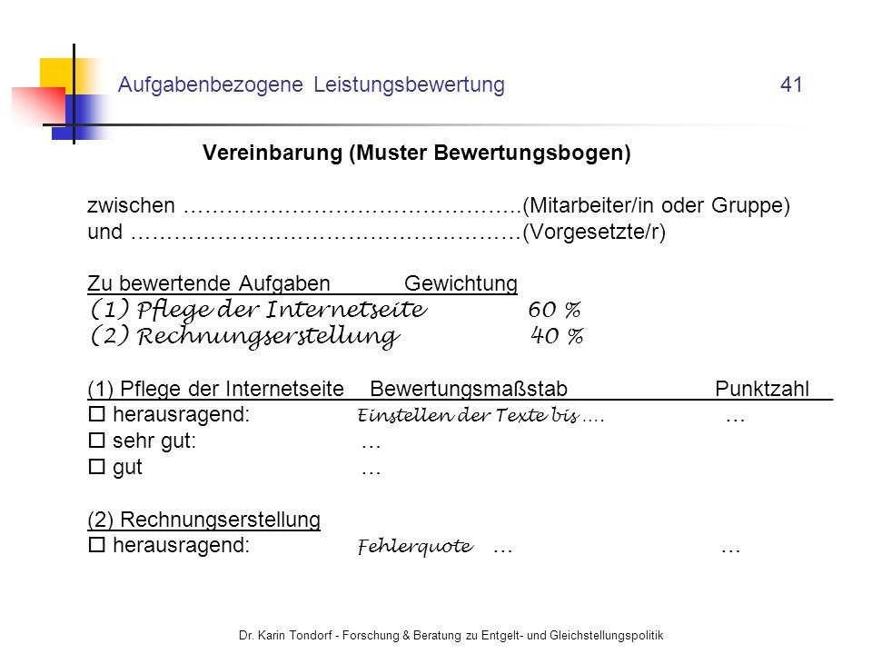 Dr. Karin Tondorf - Forschung & Beratung zu Entgelt- und Gleichstellungspolitik Aufgabenbezogene Leistungsbewertung 41 Vereinbarung (Muster Bewertungs