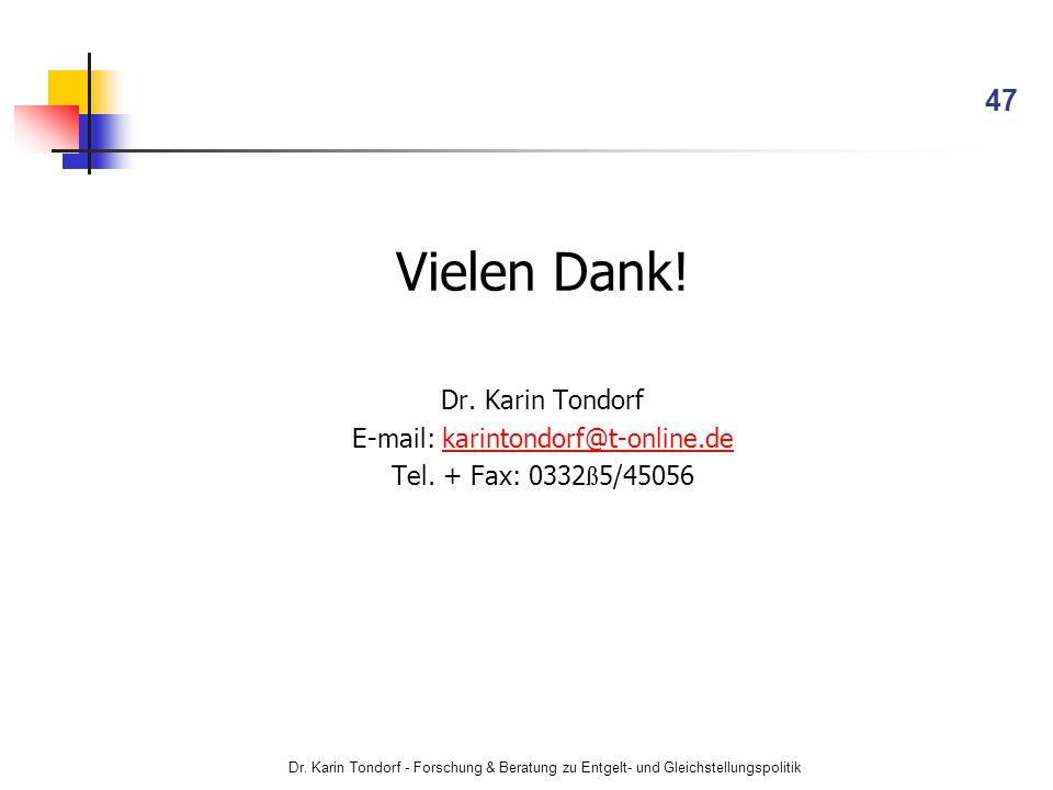 Dr. Karin Tondorf - Forschung & Beratung zu Entgelt- und Gleichstellungspolitik 47 Vielen Dank! Dr. Karin Tondorf E-mail: karintondorf@t-online.dekari