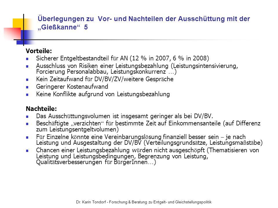 Dr. Karin Tondorf - Forschung & Beratung zu Entgelt- und Gleichstellungspolitik Überlegungen zu Vor- und Nachteilen der Ausschüttung mit der Gießkanne