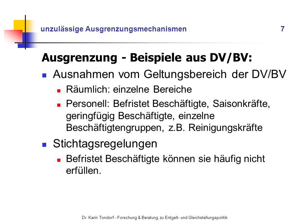 Dr. Karin Tondorf - Forschung & Beratung zu Entgelt- und Gleichstellungspolitik unzulässige Ausgrenzungsmechanismen 7 Ausgrenzung - Beispiele aus DV/B