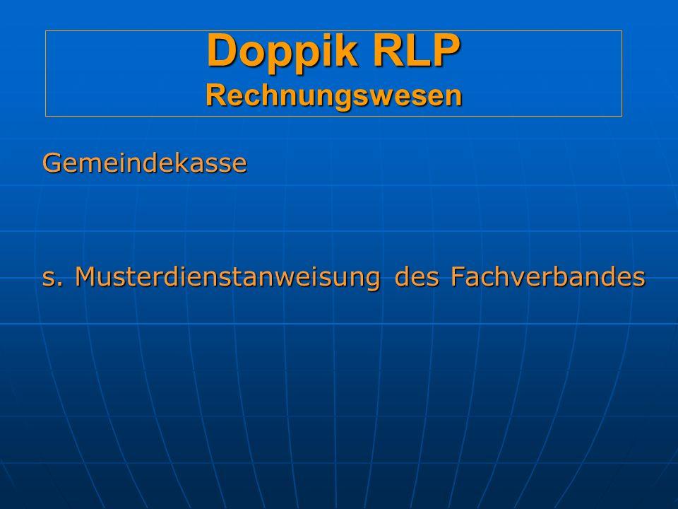 Doppik RLP Rechnungswesen Gemeindekasse s. Musterdienstanweisung des Fachverbandes