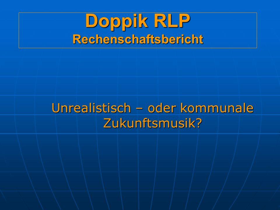 Doppik RLP Rechenschaftsbericht Unrealistisch – oder kommunale Zukunftsmusik?