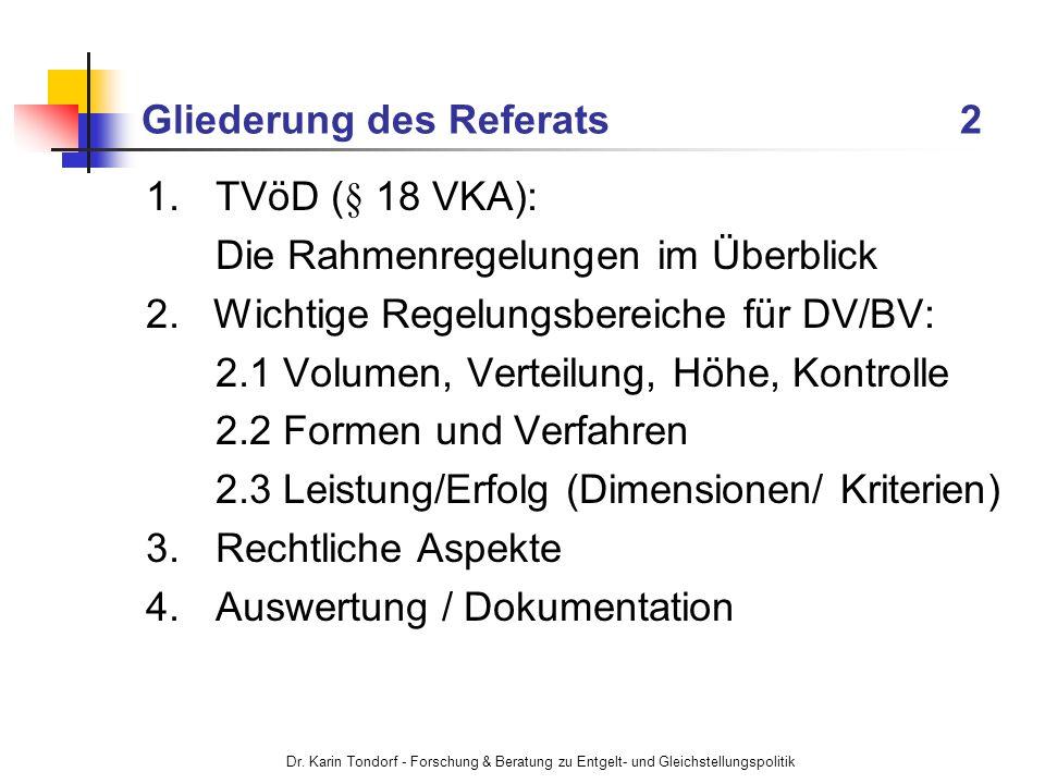 Dr. Karin Tondorf - Forschung & Beratung zu Entgelt- und Gleichstellungspolitik Gliederung des Referats 2 1.TVöD (§ 18 VKA): Die Rahmenregelungen im Ü
