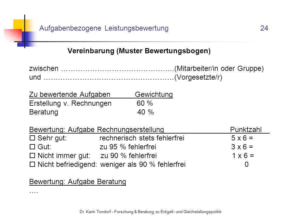 Dr. Karin Tondorf - Forschung & Beratung zu Entgelt- und Gleichstellungspolitik Aufgabenbezogene Leistungsbewertung 24 Vereinbarung (Muster Bewertungs
