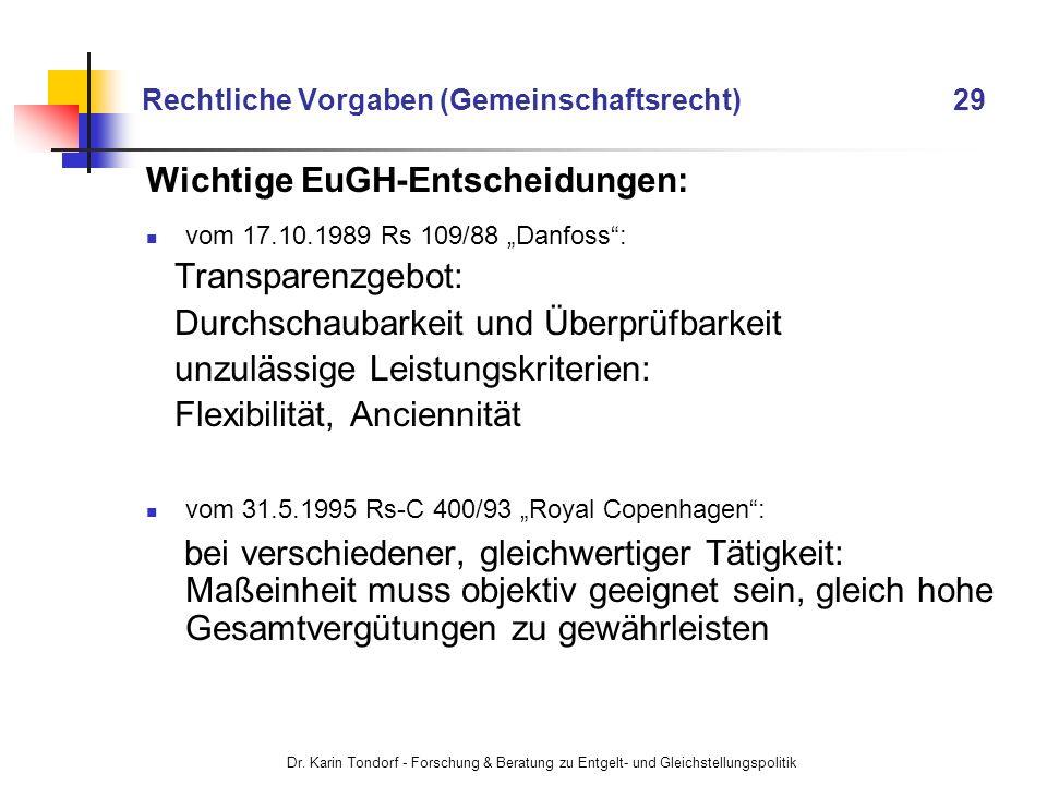 Dr. Karin Tondorf - Forschung & Beratung zu Entgelt- und Gleichstellungspolitik Rechtliche Vorgaben (Gemeinschaftsrecht) 29 Wichtige EuGH-Entscheidung