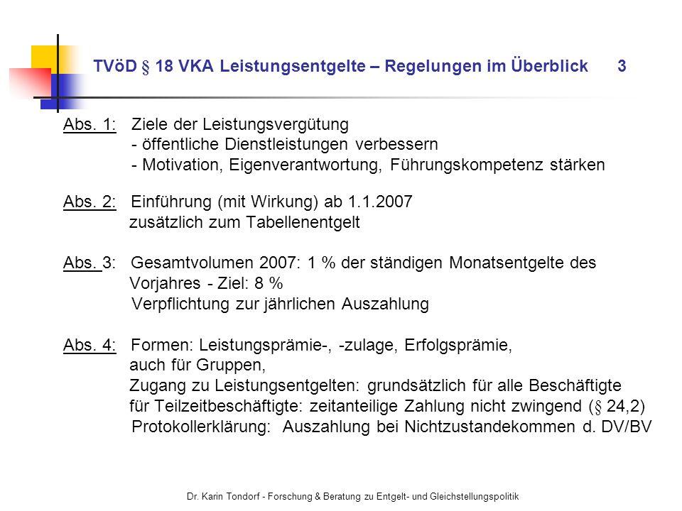 Dr. Karin Tondorf - Forschung & Beratung zu Entgelt- und Gleichstellungspolitik TVöD § 18 VKA Leistungsentgelte – Regelungen im Überblick 3 Abs. 1:Zie