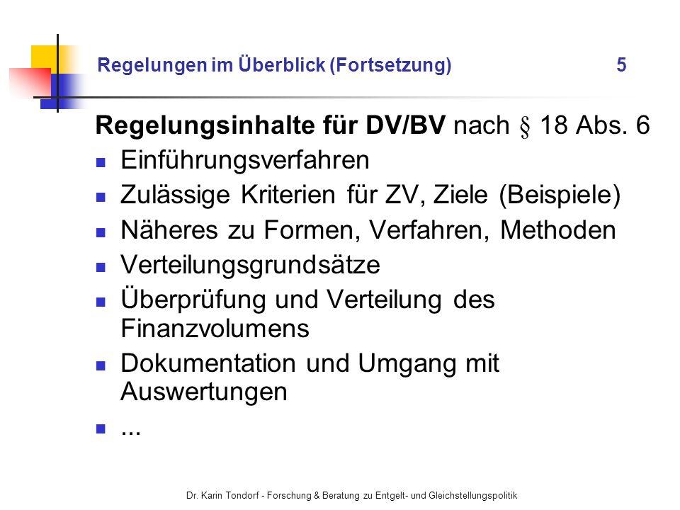 Dr. Karin Tondorf - Forschung & Beratung zu Entgelt- und Gleichstellungspolitik Regelungen im Überblick (Fortsetzung) 5 Regelungsinhalte für DV/BV nac