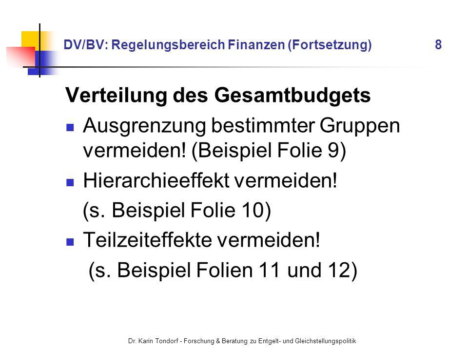Dr. Karin Tondorf - Forschung & Beratung zu Entgelt- und Gleichstellungspolitik DV/BV: Regelungsbereich Finanzen (Fortsetzung) 8 Verteilung des Gesamt