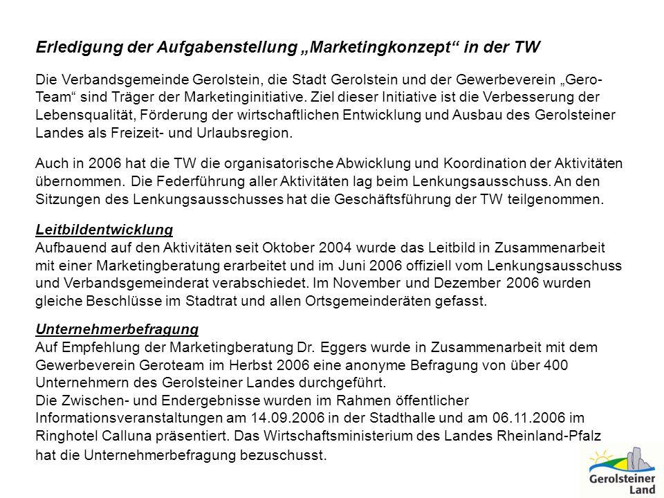 Erledigung der Aufgabenstellung Marketingkonzept in der TW Die Verbandsgemeinde Gerolstein, die Stadt Gerolstein und der Gewerbeverein Gero- Team sind
