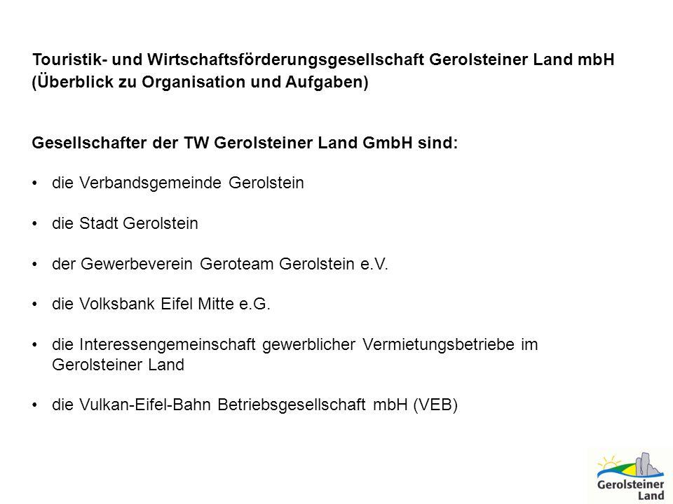 Stammkapital Das Stammkapital der Gesellschaft beträgt 51.300,00 Die Gesellschafter übernehmen folgende Stammeinlagen: Verbandsgemeinde Gerolstein28.600,00 Stadt Gerolstein12.300,00 Gewerbeverein Geroteam Gerolstein e.V.