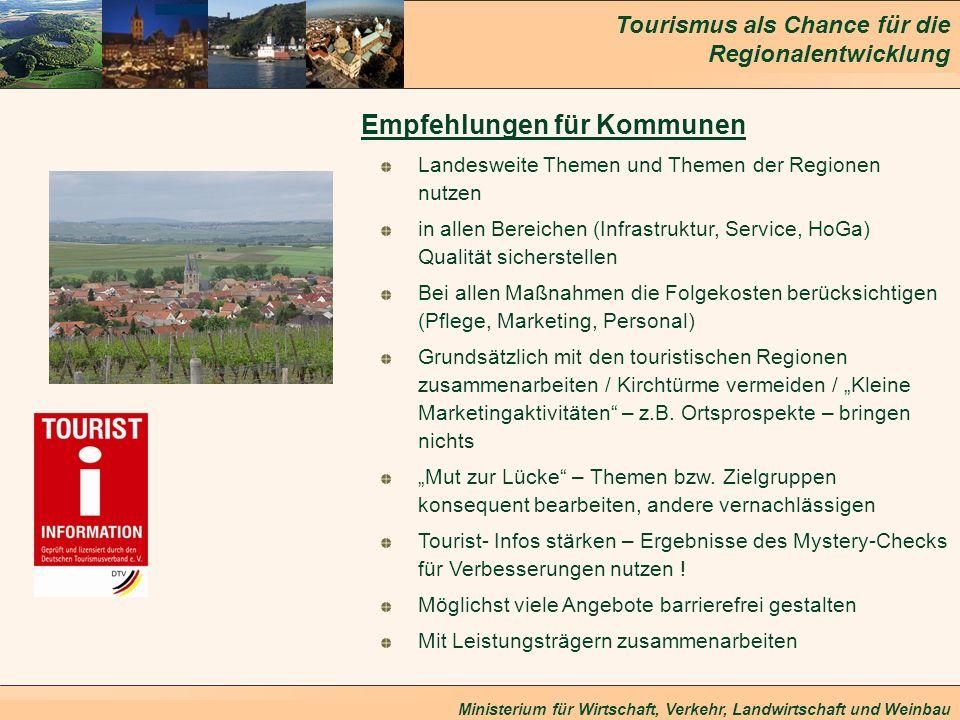 Tourismus als Chance für die Regionalentwicklung Ministerium für Wirtschaft, Verkehr, Landwirtschaft und Weinbau Empfehlungen für Kommunen Landesweite