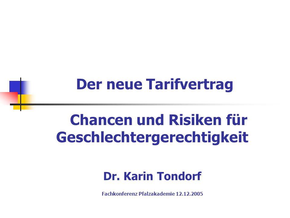 Der neue Tarifvertrag Chancen und Risiken für Geschlechtergerechtigkeit Dr.