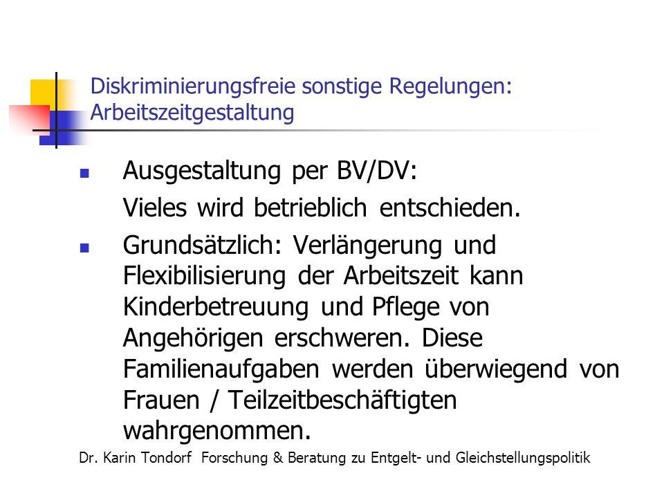 Diskriminierungsfreie sonstige Regelungen: Arbeitszeitgestaltung Ausgestaltung per BV/DV: Vieles wird betrieblich entschieden.