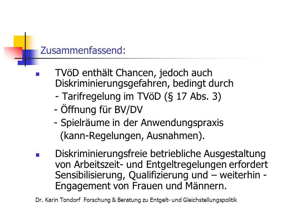 Zusammenfassend: TVöD enthält Chancen, jedoch auch Diskriminierungsgefahren, bedingt durch - Tarifregelung im TVöD (§ 17 Abs.