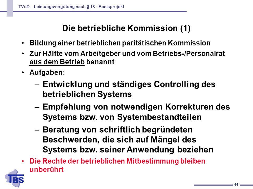 TVöD – Leistungsvergütung nach § 18 - Basisprojekt 11 Bildung einer betrieblichen paritätischen Kommission Zur Hälfte vom Arbeitgeber und vom Betriebs