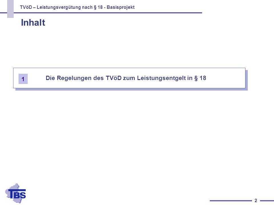 TVöD – Leistungsvergütung nach § 18 - Basisprojekt 2 Inhalt 1 Die Regelungen des TVöD zum Leistungsentgelt in § 18