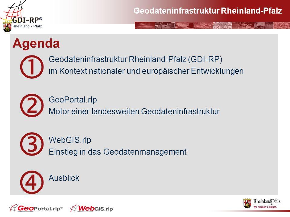 Geodateninfrastruktur Rheinland-Pfalz Agenda Geodateninfrastruktur Rheinland-Pfalz (GDI-RP) im Kontext nationaler und europäischer Entwicklungen GeoPo