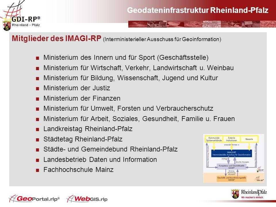 Geodateninfrastruktur Rheinland-Pfalz Mitglieder des IMAGI-RP (Interministerieller Ausschuss für Geoinformation) Ministerium des Innern und für Sport