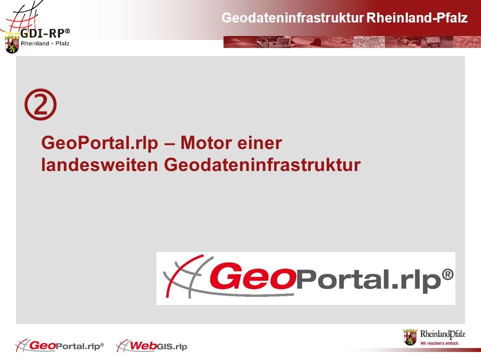 Geodateninfrastruktur Rheinland-Pfalz GeoPortal.rlp – Motor einer landesweiten Geodateninfrastruktur