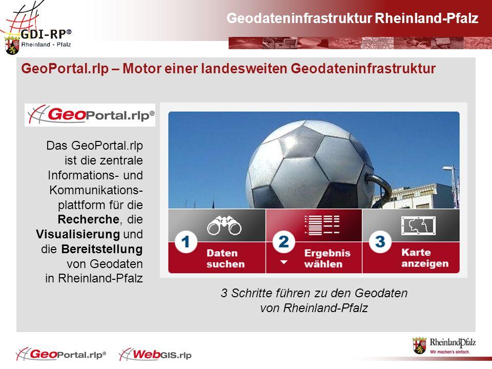 Geodateninfrastruktur Rheinland-Pfalz GeoPortal.rlp – Motor einer landesweiten Geodateninfrastruktur Das GeoPortal.rlp ist die zentrale Informations-