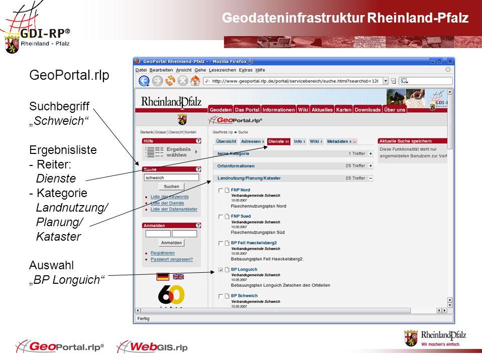 Geodateninfrastruktur Rheinland-Pfalz GeoPortal.rlp SuchbegriffSchweich Ergebnisliste - Reiter: Dienste - Kategorie Landnutzung/ Planung/ Kataster Aus