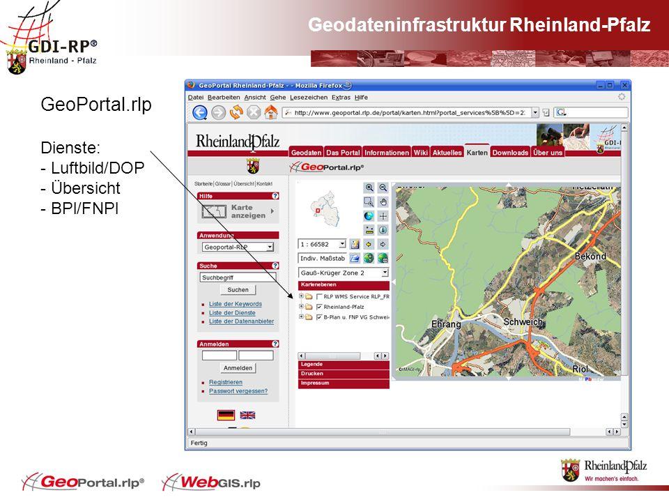 Geodateninfrastruktur Rheinland-Pfalz GeoPortal.rlp Dienste: - Luftbild/DOP - Übersicht - BPl/FNPl
