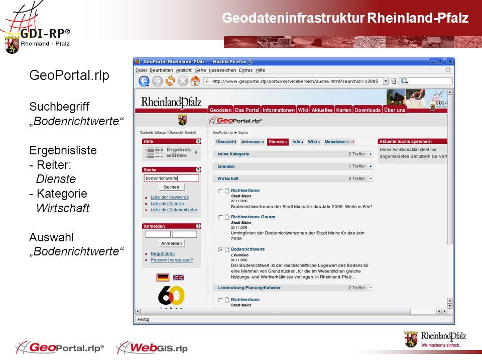 Geodateninfrastruktur Rheinland-Pfalz GeoPortal.rlp SuchbegriffBodenrichtwerte Ergebnisliste - Reiter: Dienste - Kategorie Wirtschaft AuswahlBodenrich