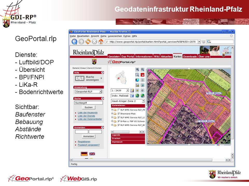 Geodateninfrastruktur Rheinland-Pfalz GeoPortal.rlp Dienste: - Luftbild/DOP - Übersicht - BPl/FNPl - LiKa-R - Bodenrichtwerte Sichtbar: Baufenster Beb