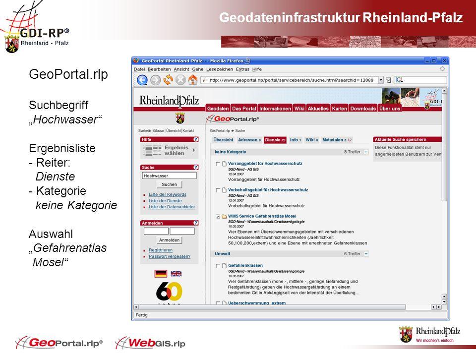 Geodateninfrastruktur Rheinland-Pfalz GeoPortal.rlp SuchbegriffHochwasser Ergebnisliste - Reiter: Dienste - Kategorie keine Kategorie AuswahlGefahrena