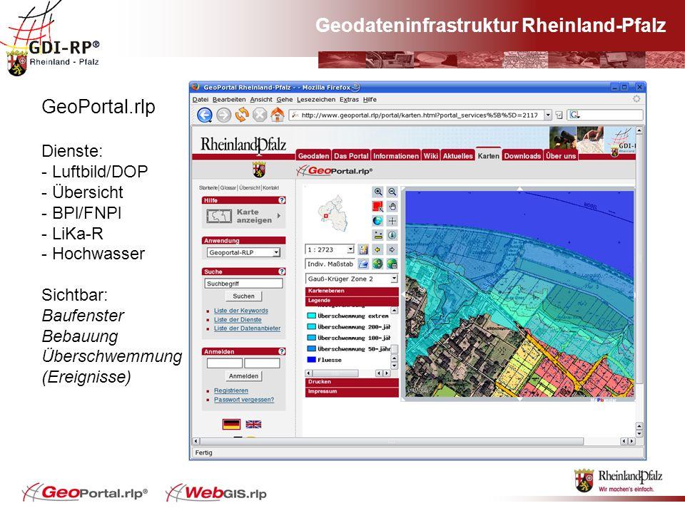 Geodateninfrastruktur Rheinland-Pfalz GeoPortal.rlp Dienste: - Luftbild/DOP - Übersicht - BPl/FNPl - LiKa-R - Hochwasser Sichtbar: Baufenster Bebauung