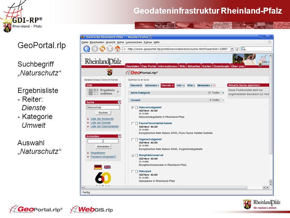 Geodateninfrastruktur Rheinland-Pfalz GeoPortal.rlp SuchbegriffNaturschutz Ergebnisliste - Reiter: Dienste - Kategorie Umwelt AuswahlNaturschutz