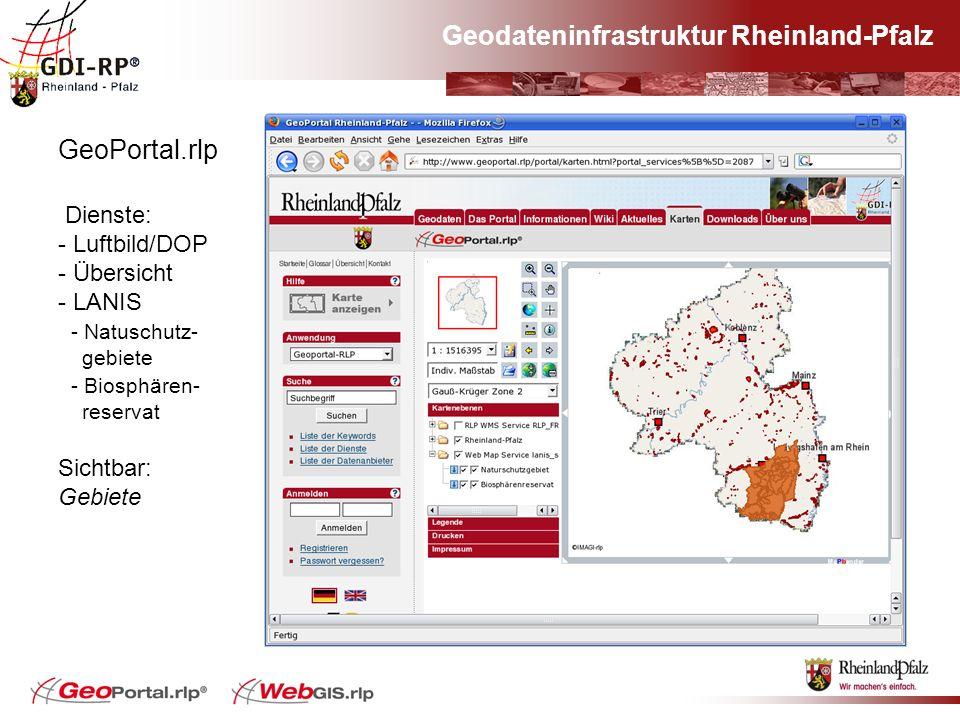 Geodateninfrastruktur Rheinland-Pfalz GeoPortal.rlp Dienste: - Luftbild/DOP - Übersicht - LANIS - Natuschutz- gebiete - Biosphären- reservat Sichtbar: