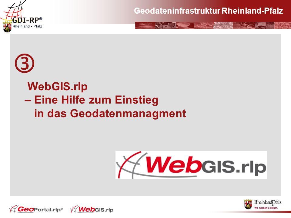 Geodateninfrastruktur Rheinland-Pfalz WebGIS.rlp – Eine Hilfe zum Einstieg in das Geodatenmanagment
