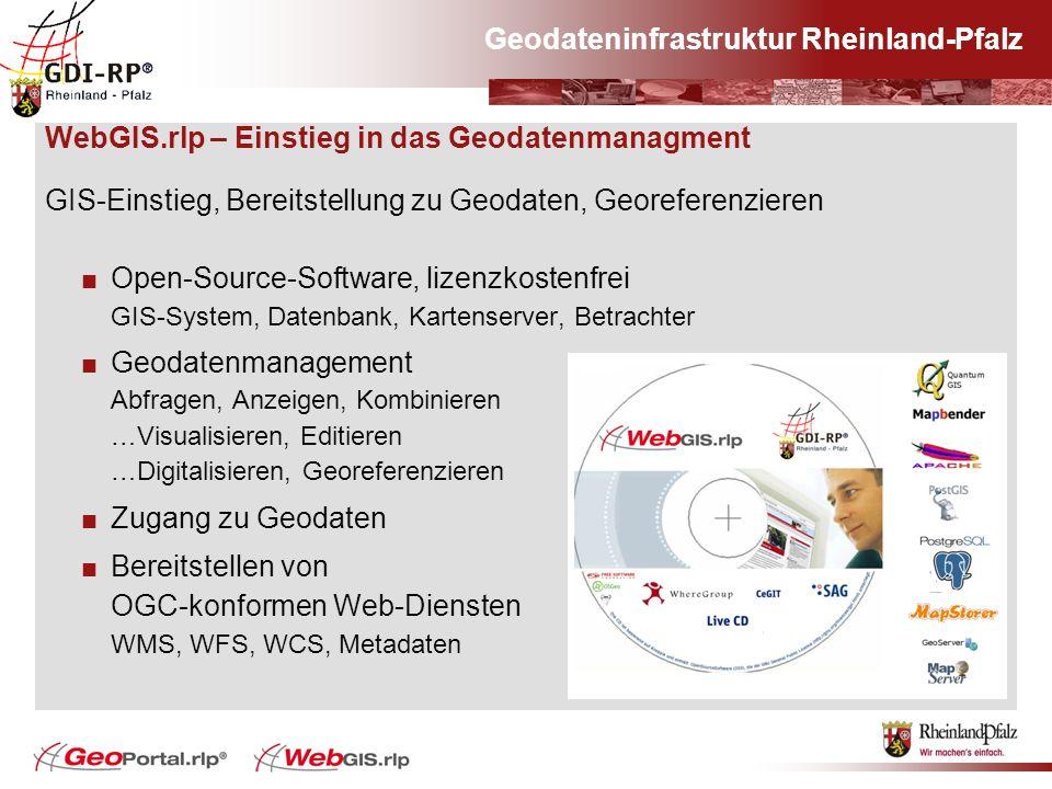 WebGIS.rlp – Einstieg in das Geodatenmanagment GIS-Einstieg, Bereitstellung zu Geodaten, Georeferenzieren Open-Source-Software, lizenzkostenfrei GIS-S