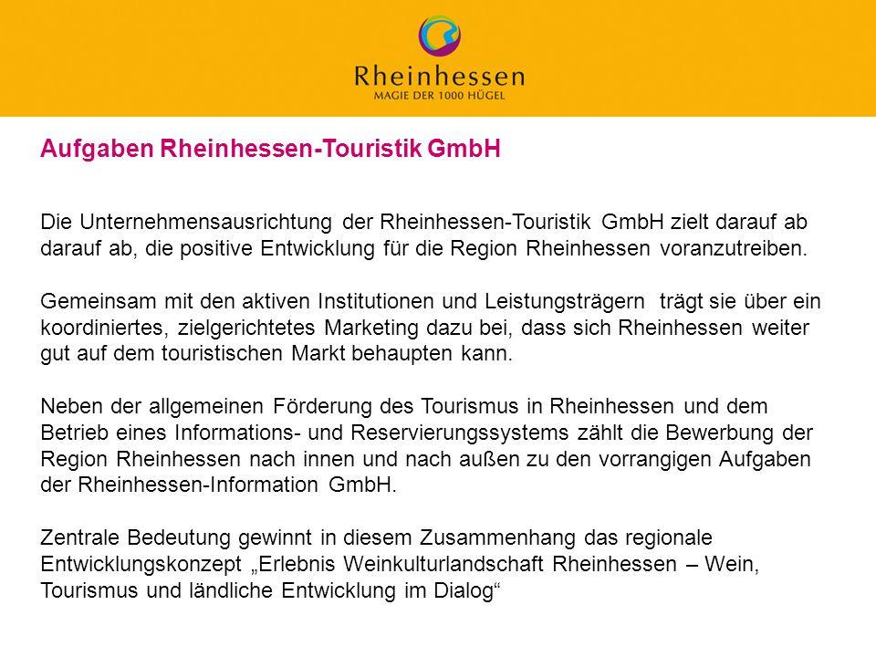 13 © 2006 PROJECT M / GfL Aufgaben Rheinhessen-Touristik GmbH Die Unternehmensausrichtung der Rheinhessen-Touristik GmbH zielt darauf ab darauf ab, di
