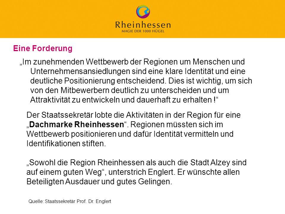 2 © 2006 PROJECT M / GfL Der Staatssekretär lobte die Aktivitäten in der Region für eineDachmarke Rheinhessen. Regionen müssten sich im Wettbewerb pos