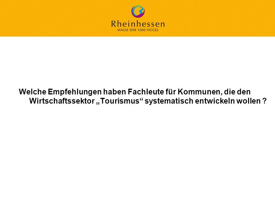 50 © 2006 PROJECT M / GfL Welche Empfehlungen haben Fachleute für Kommunen, die den Wirtschaftssektor Tourismus systematisch entwickeln wollen ?