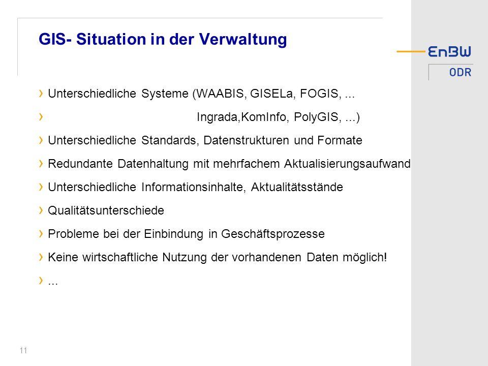 11 GIS- Situation in der Verwaltung Unterschiedliche Systeme (WAABIS, GISELa, FOGIS,...