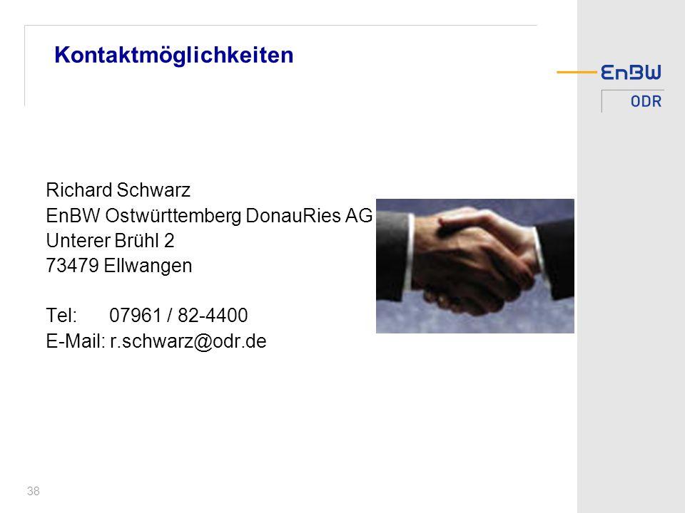 38 Kontaktmöglichkeiten Richard Schwarz EnBW Ostwürttemberg DonauRies AG Unterer Brühl 2 73479 Ellwangen Tel: 07961 / 82-4400 E-Mail: r.schwarz@odr.de