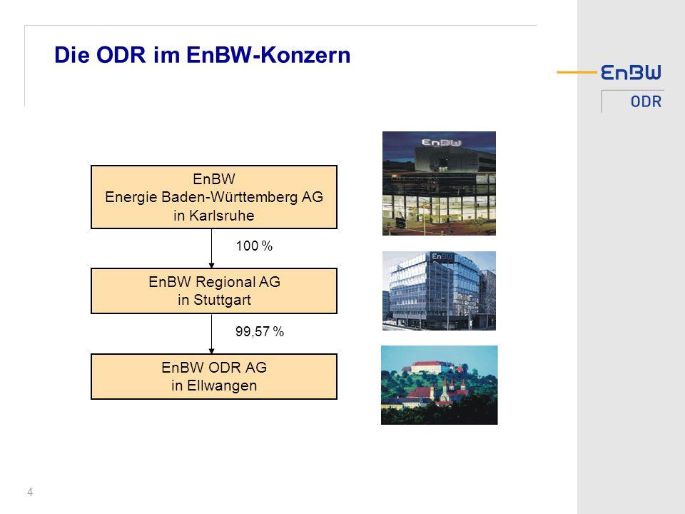 4 Die ODR im EnBW-Konzern EnBW Energie Baden-Württemberg AG in Karlsruhe EnBW Regional AG in Stuttgart EnBW ODR AG in Ellwangen 100 % 99,57 %