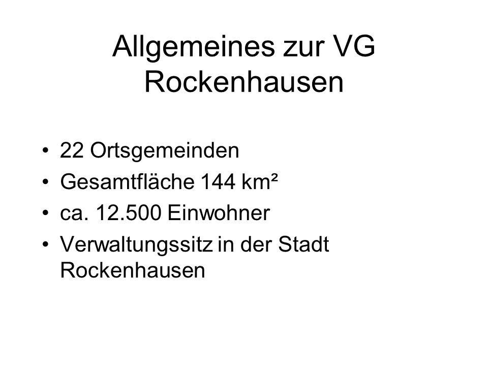 Allgemeines zur VG Rockenhausen 22 Ortsgemeinden Gesamtfläche 144 km² ca. 12.500 Einwohner Verwaltungssitz in der Stadt Rockenhausen