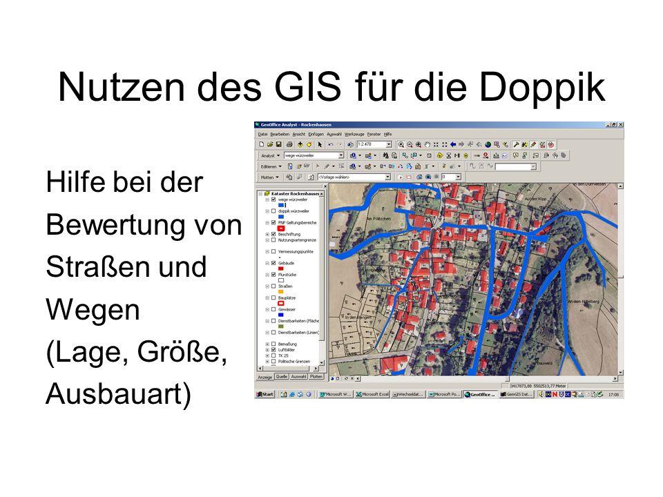 Nutzen des GIS für die Doppik Hilfe bei der Bewertung von Straßen und Wegen (Lage, Größe, Ausbauart)