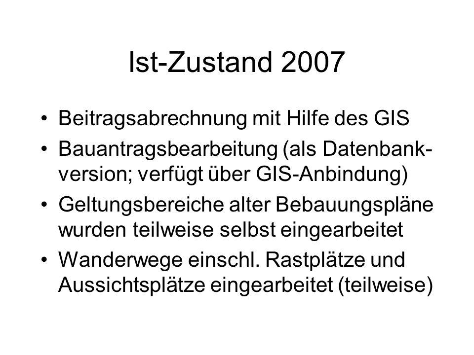 Ist-Zustand 2007 Beitragsabrechnung mit Hilfe des GIS Bauantragsbearbeitung (als Datenbank- version; verfügt über GIS-Anbindung) Geltungsbereiche alte