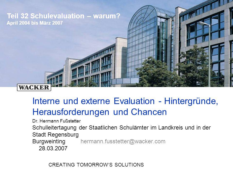 1 Schulevaluation wozu? Dr.H.Fußstetter Burgweinting 28.03.2007 C:../Bldpkt06/QEaS/BQM32-QEaS-.. Interne und externe Evaluation - Hintergründe, Heraus