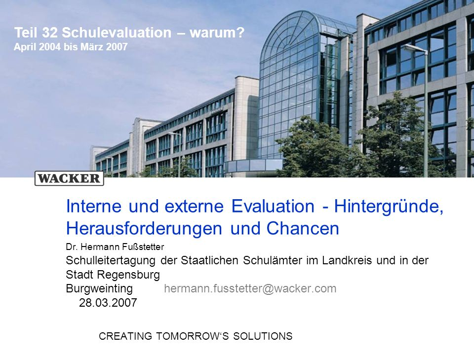 122 Schulevaluation wozu.Dr.H.Fußstetter Burgweinting 28.03.2007 C:../Bldpkt06/QEaS/BQM32-QEaS-..