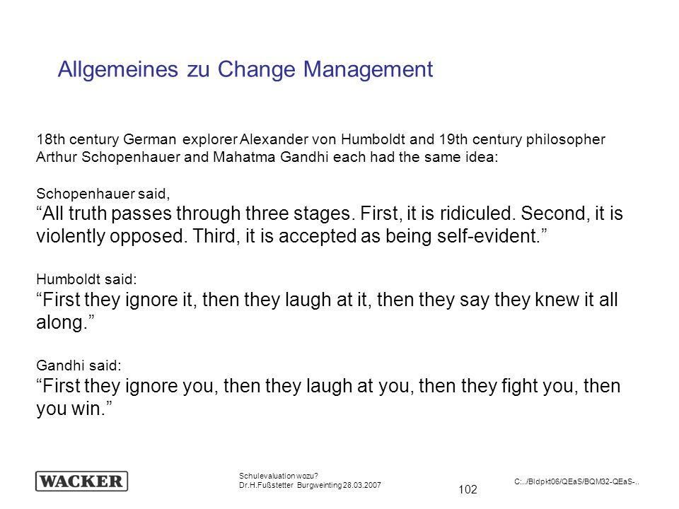 102 Schulevaluation wozu? Dr.H.Fußstetter Burgweinting 28.03.2007 C:../Bldpkt06/QEaS/BQM32-QEaS-.. Allgemeines zu Change Management 18th century Germa