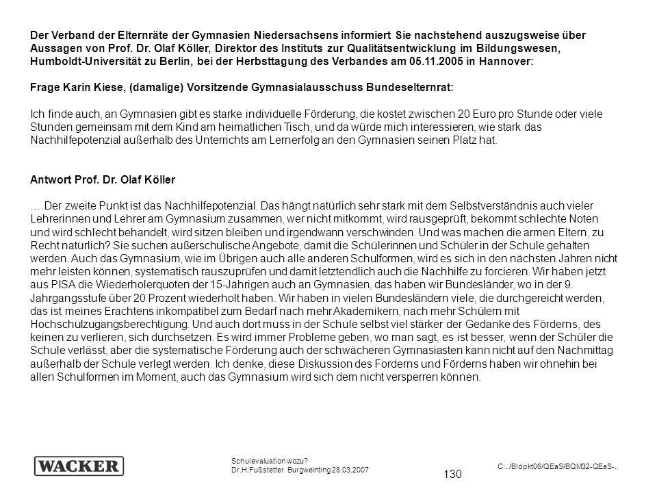 130 Schulevaluation wozu? Dr.H.Fußstetter Burgweinting 28.03.2007 C:../Bldpkt06/QEaS/BQM32-QEaS-.. Der Verband der Elternräte der Gymnasien Niedersach